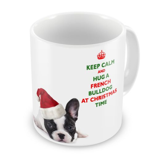 Christmas Keep Calm And Hug A French Bulldog Novelty Gift Mug